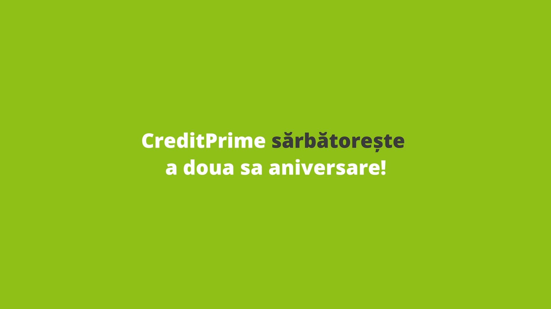 Compania CreditPrime celebrează 2 ani de activitate!